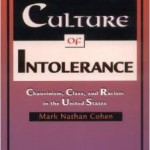 Culture of Intolerance: Chauvinism, Class and Racism in the United States